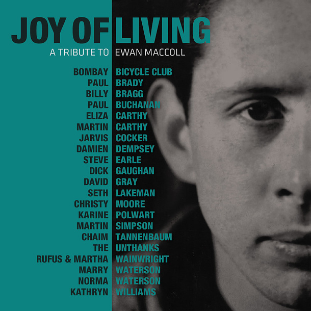 Joy of Living: A Tribute to Ewan MacColl