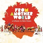 From Another World: A Tribute to Bob Dylan (2014)